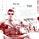 Per Te.. by Toz