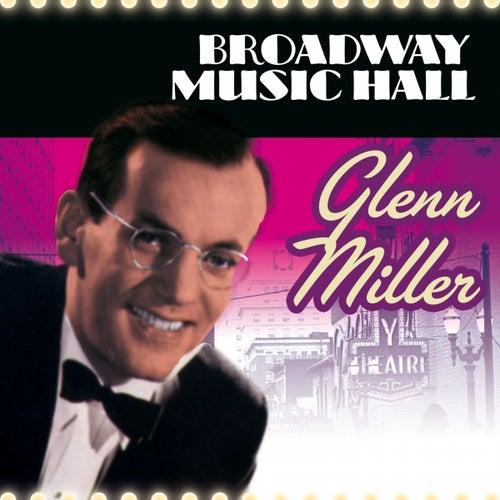 Broadway Music Hall- Gleen Miller by Glenn Miller