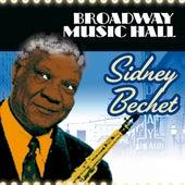 Broadway Music Hall - Sidney Bechet by Sidney Bechet