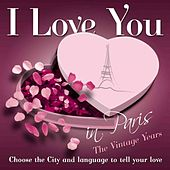 I love you in Paris The vintage years by Various Artists