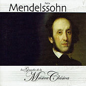 Felix Mendelssohn, Los Grandes de la Música Clásica by Royal Philharmonic Orchestra
