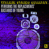VSQ Performs the Replacements' Bastards of Young by Vitamin String Quartet
