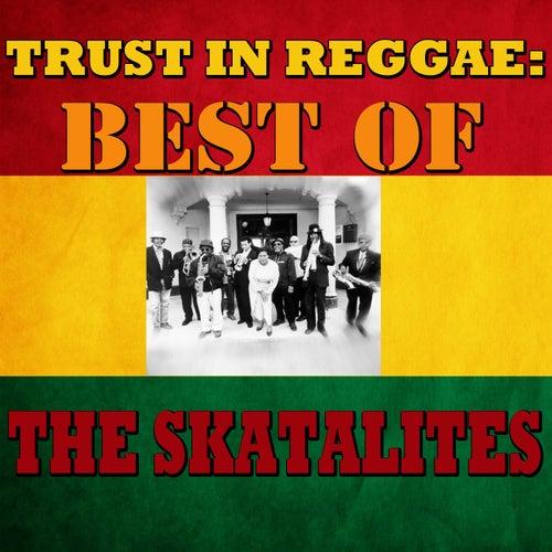 Trust In Reggae: Best Of The Skatalites by The Skatalites