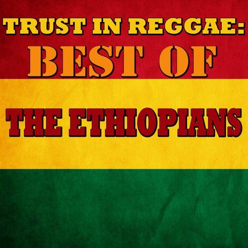 Trust In Reggae: Best Of The Ethiopians by The Ethiopians