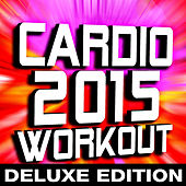 Cardio 2015 Workout - Deluxe Edition by The Workout Heroes