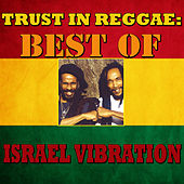 Trust In Reggae: Best Of Israel Vibration by Israel Vibration