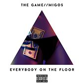 Everybody On The Floor - Single by The Game