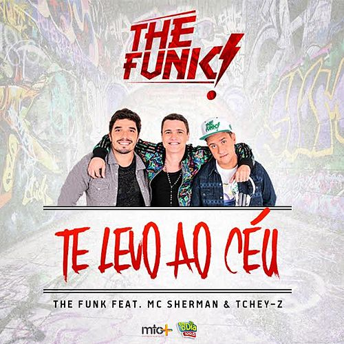 Te Levo ao Céu (feat. MC Sherman & Tchey-Z) by Funk
