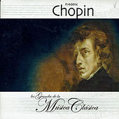 Frédéric Chopin, Los Grandes de la Música Clásica by Various Artists