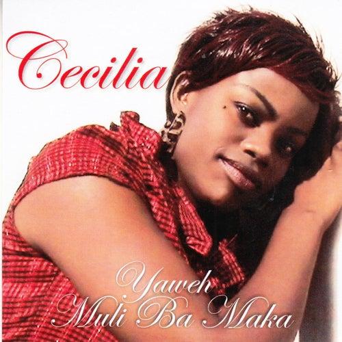 Yaweh Muli Ba Maka by Cecilia