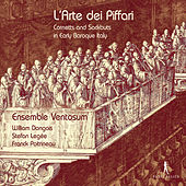 L'arte dei piffari: Cornetts & Sackbuts in Early Baroque Italy by Various Artists