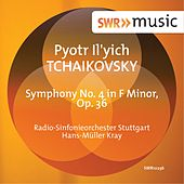 Tchaikovsky: Symphony No. 4 in F Minor, Op. 36, TH. 27 by Radio-Sinfonieorchester Stuttgart des SWR