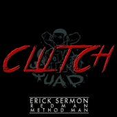 Clutch by Erick Sermon