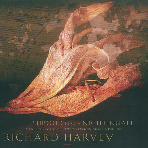 Shroud for a Nightingale - The Television Drama Music of Richard Harvey by Richard Harvey
