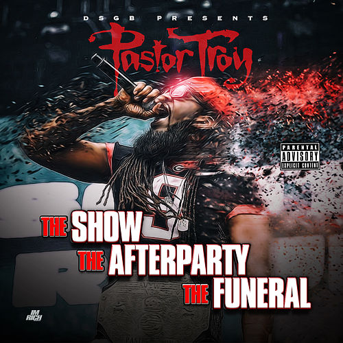 The Show, The Afterparty, The Funeral by Pastor Troy