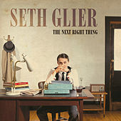The Next Right Thing by Seth Glier
