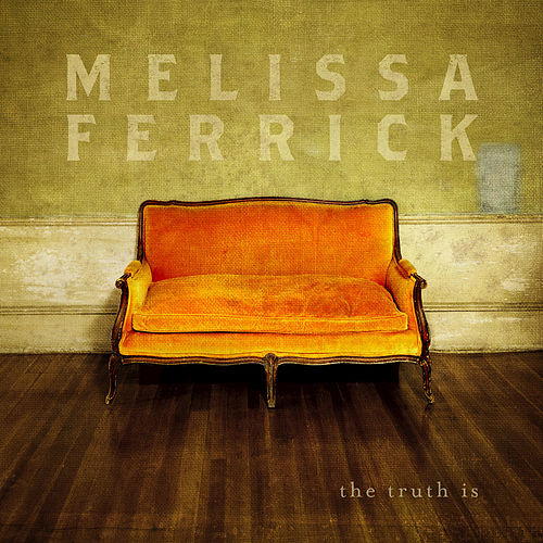 The Truth Is by Melissa Ferrick