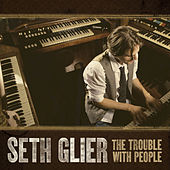 The Trouble With People by Seth Glier