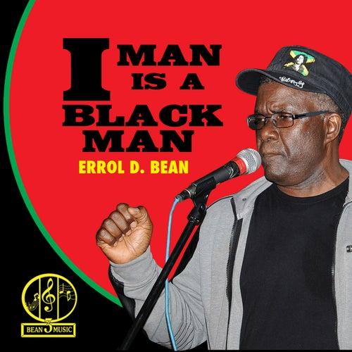 I Man Is A Black Man by Errol D. Bean
