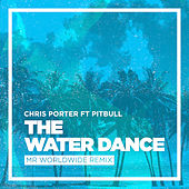 The Water Dance (feat. Pitbull) by Chris Porter