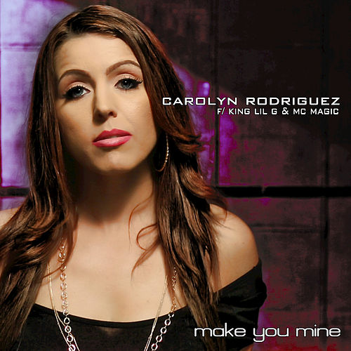 Make You Mine by Carolyn Rodriguez