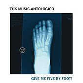 Give Me Five by Foot! (Tǔk Music antologico) by Various Artists