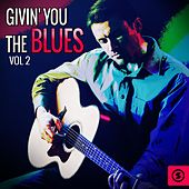Givin' You the Blues, Vol. 2 by Various Artists