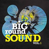 Big Round Sound, Vol. 1 by Various Artists