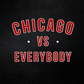 Chicago -vs- Everybody, Vol.2 by Various Artists