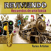Reviviendo Recuerdos de una Epoca by Various Artists