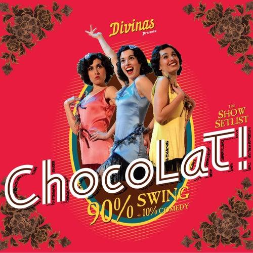Chocolat! by Las Divinas