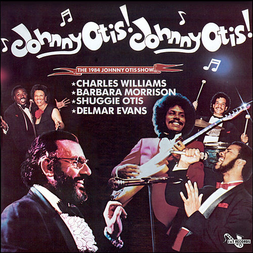 Johnny Otis! Johnny Otis! The 1984 Johnny Otis Show by Various Artists
