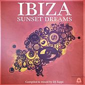 Ibiza Sunset Dreams (Compiled by DJ Zappi) by Various Artists