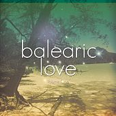Balearic Love, Vol. 1 (Ibiza Styled Grooves) by Various Artists