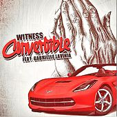 Convertible (feat. Gabrielle Lavinia) by Witness