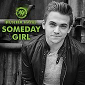 Someday Girl by Hunter Hayes