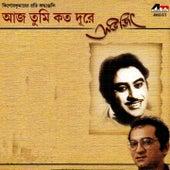 Aaj Tumi Kato Dure by Abhijeet
