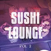 Sushi Lounge, Vol. 2 by Various Artists