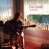 Eva by Heart by Eva Cassidy