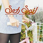 Good Vibes by Set Sail