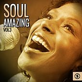 Soul Amazing, Vol. 3 by Various Artists