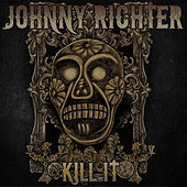 Kill It by Johnny Richter