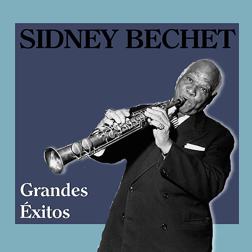 Grandes Éxitos by Sidney Bechet
