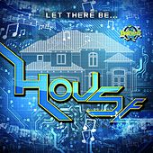 Let There Be House by Various Artists