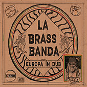 Europa - in Dub by LaBrassBanda