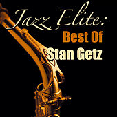 Jazz Elite: Best Of Stan Getz by Stan Getz