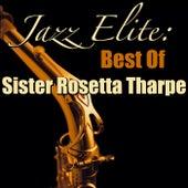 Jazz Elite: Best Of Sister Rosetta Tharpe von Sister Rosetta Tharpe