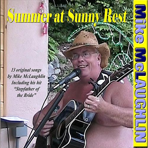 Summer At Sunny Rest by Mike McLaughlin