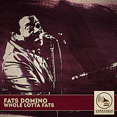 Whole Lotta Fats von Fats Domino