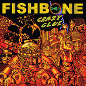 Crazy Glue von Fishbone